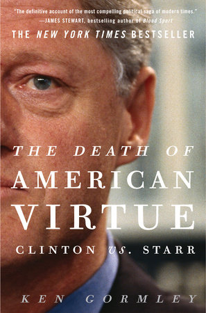 The Death of American Virtue by Ken Gormley