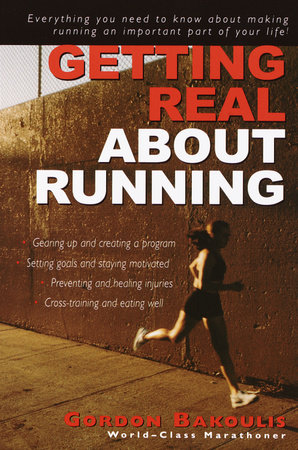 Getting Real About Running by Gordon Bakoulis