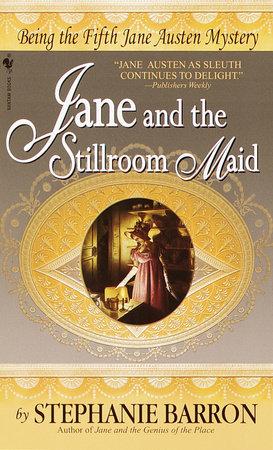 Jane and the Stillroom Maid by Stephanie Barron