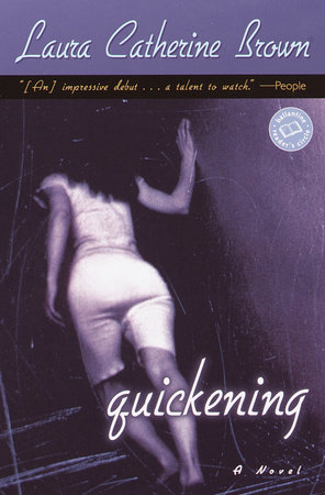 Quickening by Laura Catherine Brown