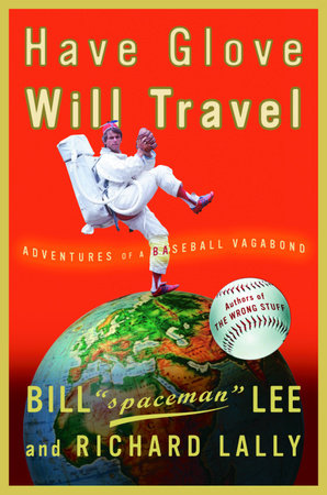 Have Glove, Will Travel by Bill Lee and Richard Lally