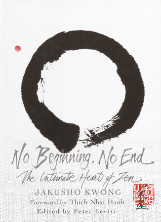 No Beginning, No End by Jakusho Kwong Roshi