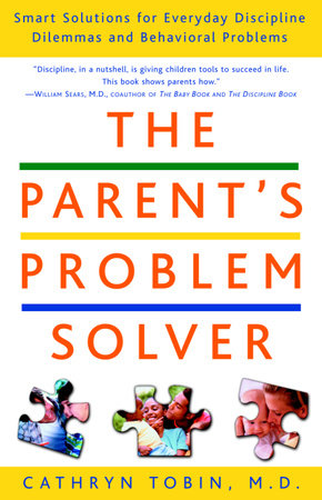 The Parent's Problem Solver by Cathryn Tobin, M.D.