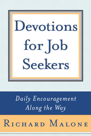 Devotions for Job Seekers by Richard Malone