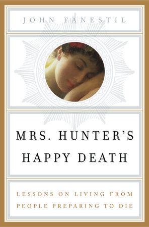 Mrs. Hunter's Happy Death by John Fanestil