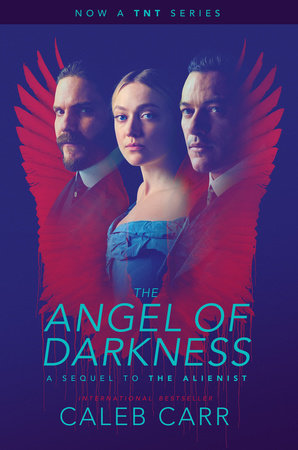 The Angel of Darkness: Book 2 of the Alienist by Caleb Carr
