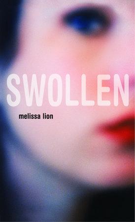 Swollen by Melissa Lion
