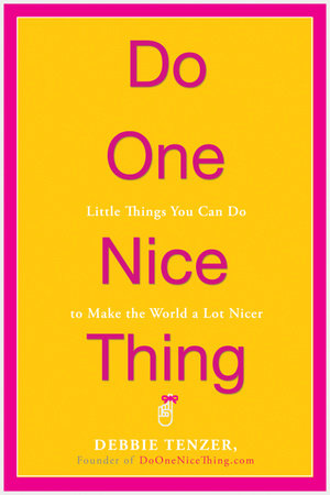 Do One Nice Thing by Debbie Tenzer