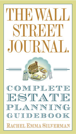 The Wall Street Journal Complete Estate-Planning Guidebook by Rachel Emma Silverman