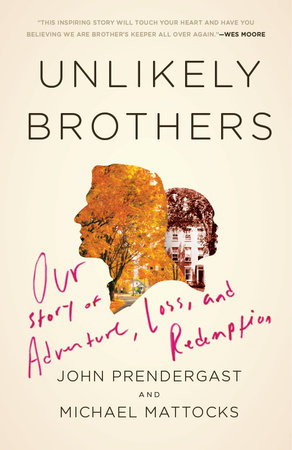 Unlikely Brothers by John Prendergast | Michael Mattocks
