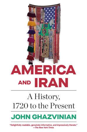America and Iran by John Ghazvinian