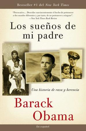 Los sueños de mi padre: Una historia de raza y herencia / Dreams From My Father by Barack Obama