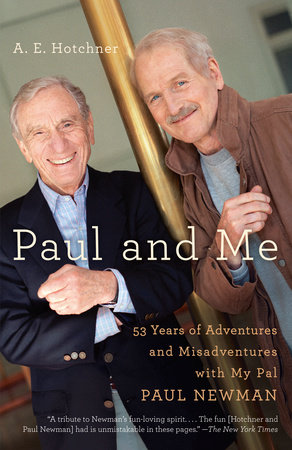 Paul and Me by A E Hotchner