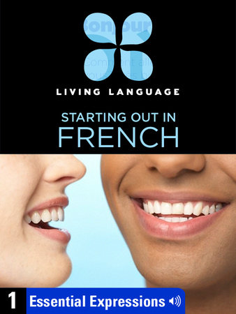 Essential French, Lesson 1: Essential Expressions by Living Language