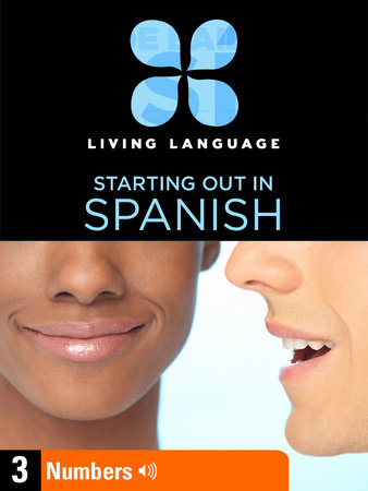 Essential Spanish, Lesson 3: Numbers by Living Language