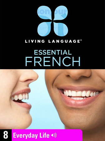 Essential French, Lesson 8: Everyday Life