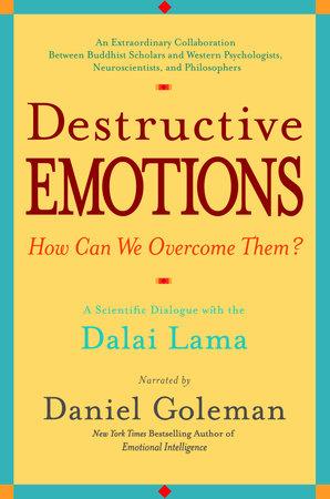 Destructive Emotions by Daniel Goleman   PenguinRandomHouse com: Books