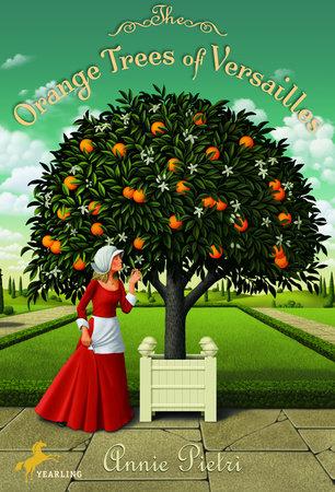 The Orange Trees of Versailles by Annie Pietri