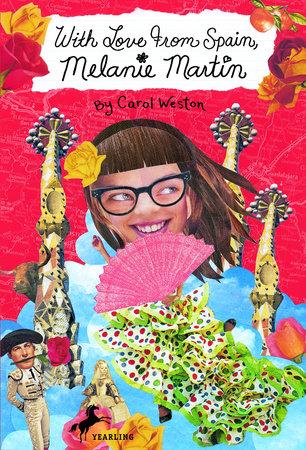With Love from Spain, Melanie Martin by Carol Weston