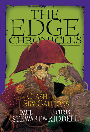 Edge Chronicles: Clash of the Sky Galleons by Paul Stewart and Chris Riddell
