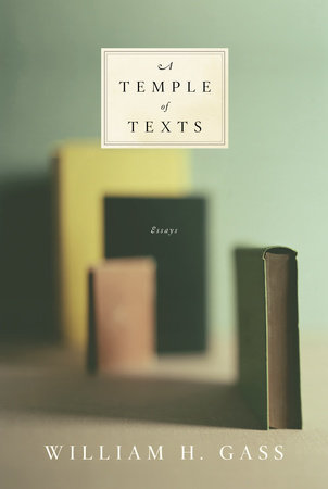 A Temple of Texts by William H. Gass