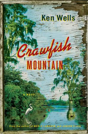 Crawfish Mountain by Ken Wells