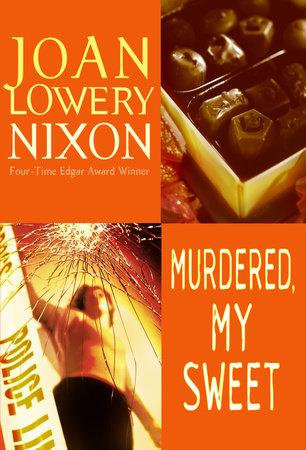 Murdered, My Sweet by Joan Lowery Nixon