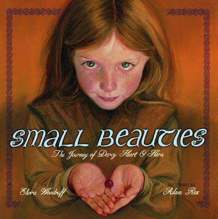 Small Beauties by Elvira Woodruff