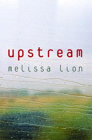 Upstream by Melissa Lion