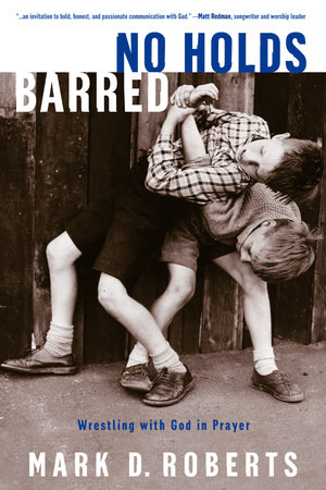 No Holds Barred by Mark D. Roberts