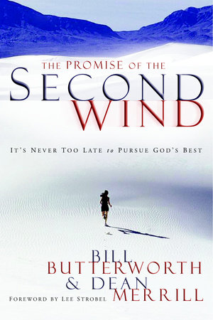 The Promise of the Second Wind by Bill Butterworth and Dean Merrill