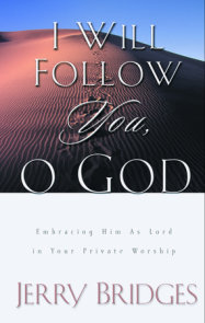I Will Follow You, O God