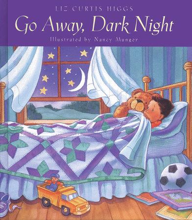 Go Away, Dark Night by Liz Curtis Higgs