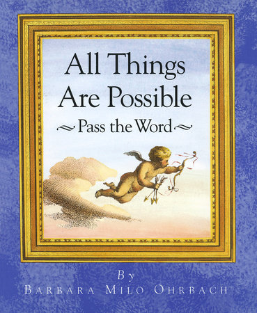 All Things Are Possible by Barbara Milo Ohrbach
