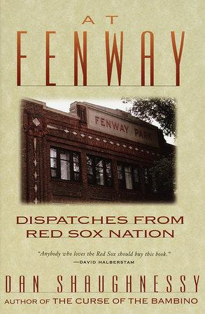 At Fenway by Dan Shaughnessy