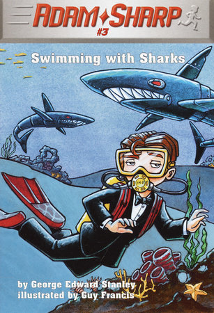 Adam Sharp #3: Swimming with Sharks by George Edward Stanley