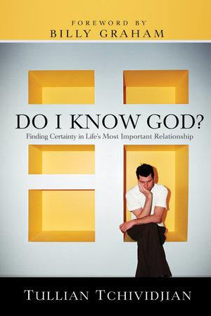 Do I Know God? by Tullian Tchividjian