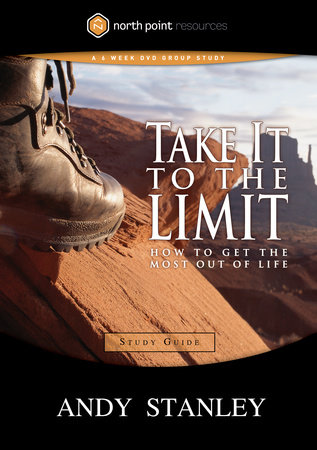Take It to the Limit Study Guide by Andy Stanley