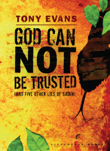 God Can Not Be Trusted (and Five Other Lies of Satan)