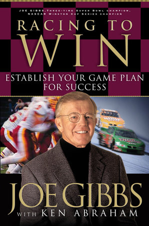 Racing to Win by Joe Gibbs and Ken Abraham