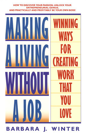 Making a Living Without a Job by Barbara Winter