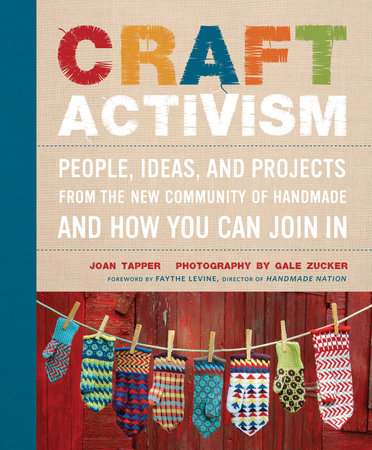 Craft Activism by Joan Tapper and Gale Zucker