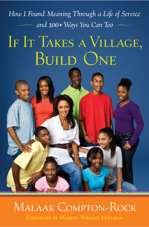 If It Takes a Village, Build One by Malaak Compton-Rock