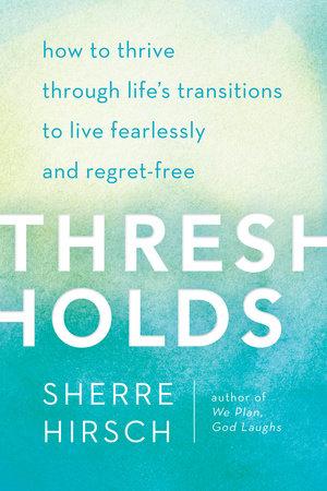 Thresholds by Sherre Hirsch