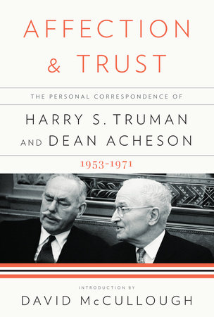 Affection and Trust by Harry S. Truman and Dean Acheson