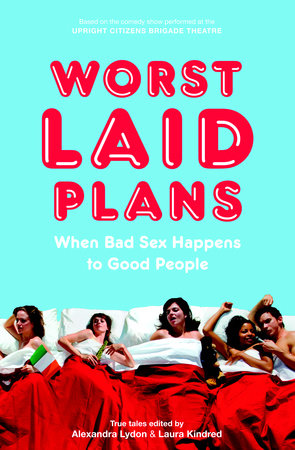 Worst Laid Plans at the Upright Citizens Brigade Theatre by Alexandra Lydon and Laura Kindred