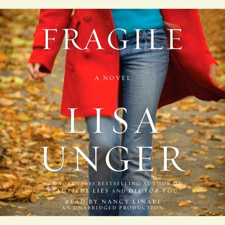 Fragile by Lisa Unger   PenguinRandomHouse com: Books