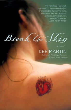 Break the Skin by Lee Martin
