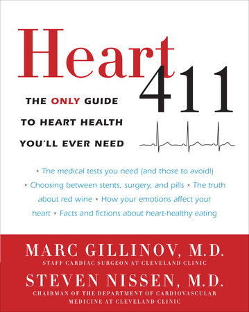 Heart 411 by Marc Gillinov, M.D. and Steven Nissen, M.D.