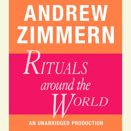 Andrew Zimmern, Rituals Around the World by Andrew Zimmern